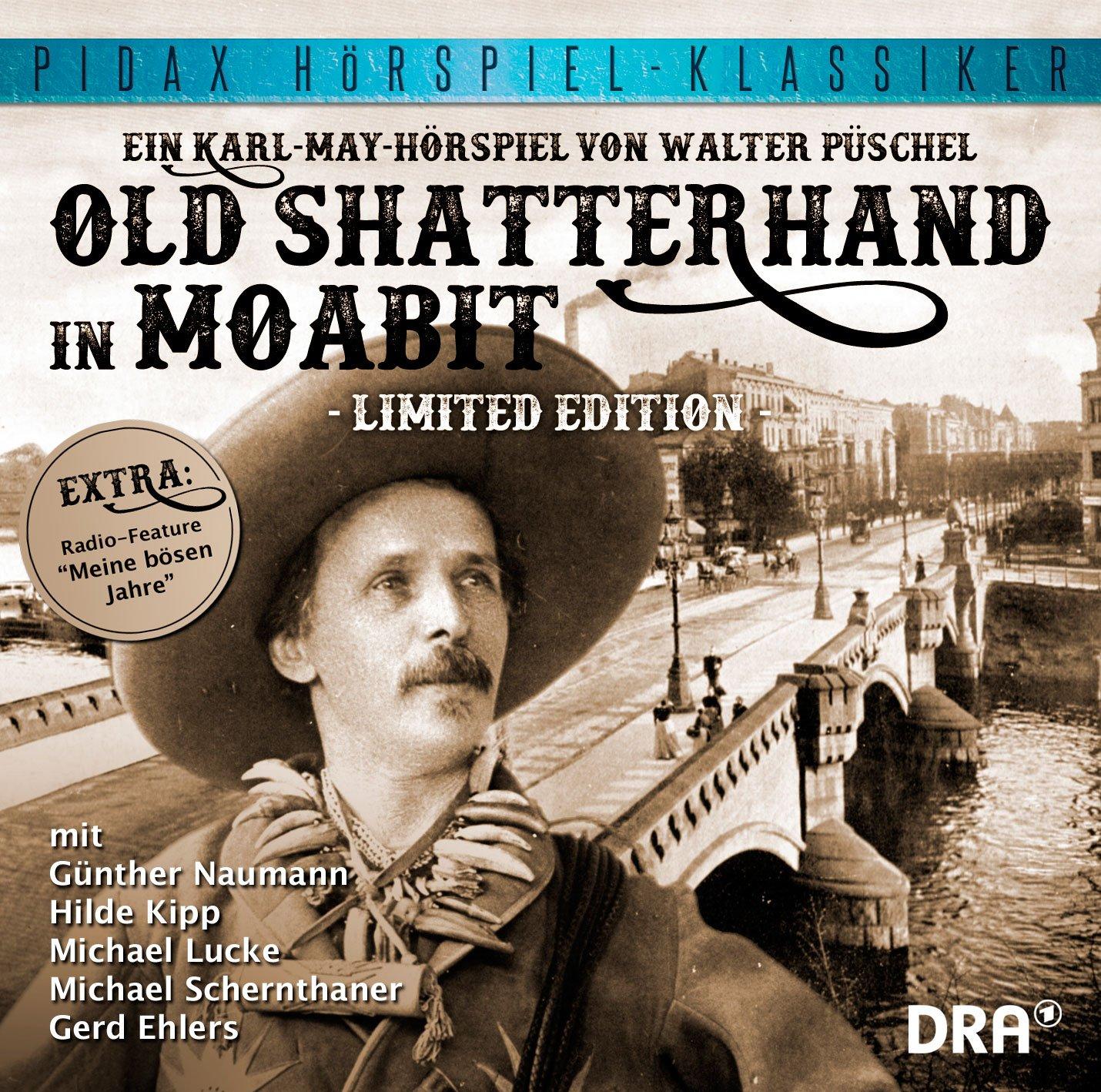 Pidax Hörspiel-Klassiker - Old Shatterhand in Moabit (Walter Püschel) Rundfunk der DDR 1988 / Pidax 2015