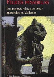 Felices pesadillas: Los mejores relatos de terror aparecidos en Valdemar