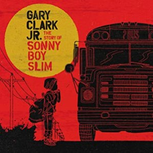 "Gary Clark Jr. ""The Story of Sonny Boy Slim"""