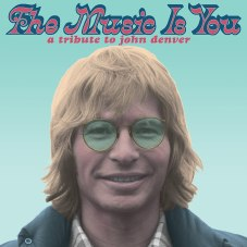The Music Is You. A tribute to John Denver