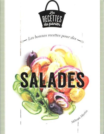 Les bonnes recettes pour des salades - Mélanie Martin