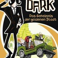 Das Geheimnis der goldenen Stadt (Die unglaublichen Fälle des Dr. Dark Bd. 1) / Fabian Lenk ; Alexander von Knorre
