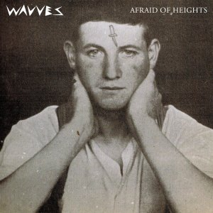"Wavves ""Afraid Of Heights"""