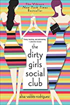 The Dirty Girls Social Club: A Novel by…