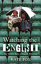 Watching the English: The Hidden Rules of…