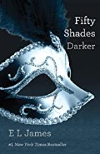Fifty Shades Darker by E. L. James