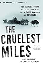 The Cruelest Miles: The Heroic Story of Dogs…