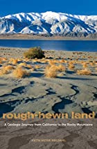 Rough-Hewn Land: A Geologic Journey from…
