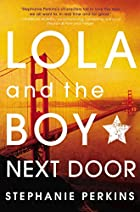 Lola and the Boy Next Door by Stephanie…