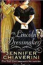 Mrs. Lincoln's Dressmaker by Jennifer…