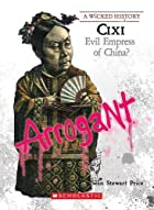Cixi: Evil Empress of China? (Wicked…