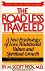 The Road Less Traveled: A New Psychology of Love, Traditional Values, and Spiritual Growth - M. Scott Peck