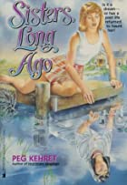 Sisters Long Ago by Peg Kehret