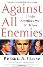 Against All Enemies : Inside America's War on Terror - Richard A Clarke