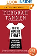 You're Wearing That?: Understanding Mothers and Daughters in  Conversation