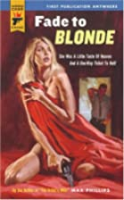 Fade To Blonde (Hard Case Crime) by Max…