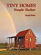 Tiny Homes: Simple Shelter by Lloyd Kahn