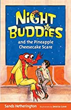 Night Buddies and the Pineapple Cheesecake…