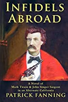 Infidels Abroad: A Novel of Mark Twain &…
