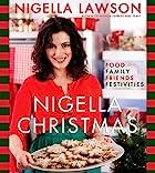 Nigella Christmas: Food, Family, Friends,…