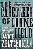 The Caretaker of Lorne Field by Dave Zelsterman