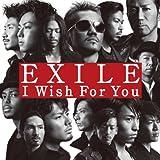 Amazon.co.jp: I Wish For You(ジャケットA)【特典なし】: EXILE: 音楽