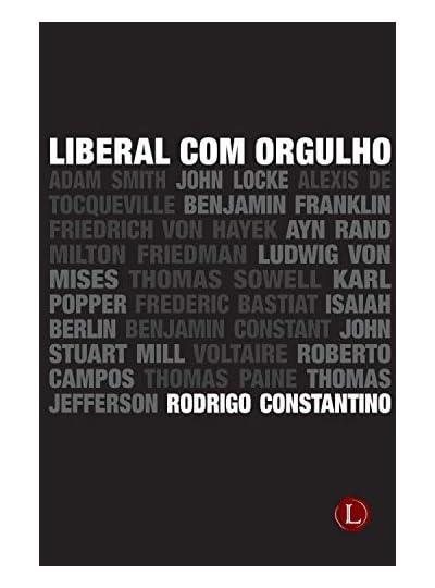 Liberal Com Orgulho, por Rodrigo Constantino