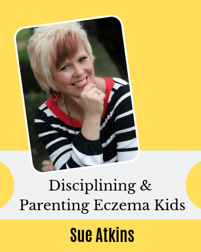 Parenting and Discipline for Eczema Children with expert Sue Atkins
