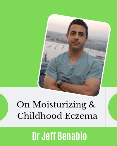 Moisturizing Amount and Childhood Eczema with Dr Jeff Benabio