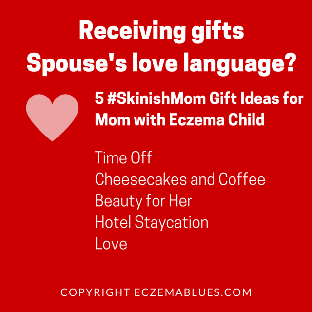 Presents and Love Language for Mom with Eczema Child