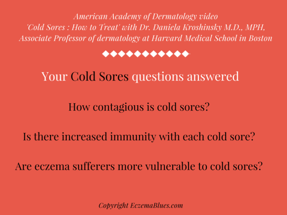 Questions answered by Dr Daniela Kroshinsky on How to Treat Cold Sores