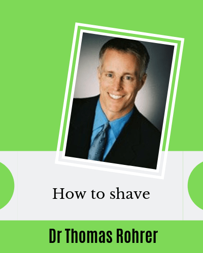 How to Shave with Thomas Rohrer MD AAD