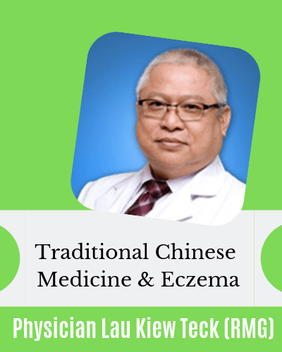 Traditional Chinese Medicine TCM and Eczema Phyiscian Lau Raffles Medical Group Singapore