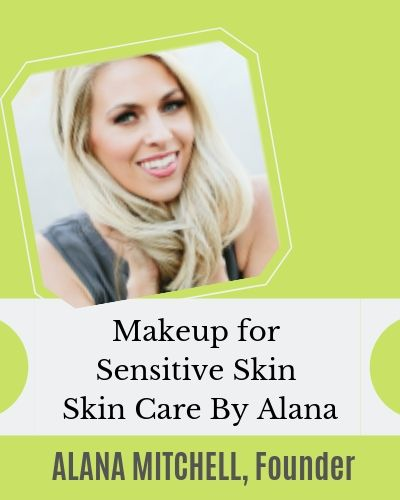 Interview with Alana Mitchell, on Makeup for Sensitive Skin