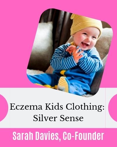 Interview with Sarah Davies Silver Sense Eczema CLothing for Kids