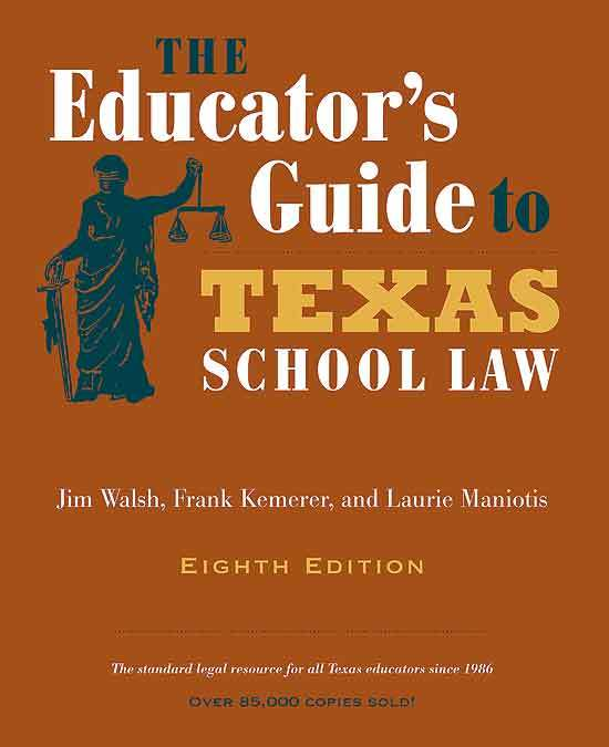 The Educator's Guide to Texas School Law – 8th Edition