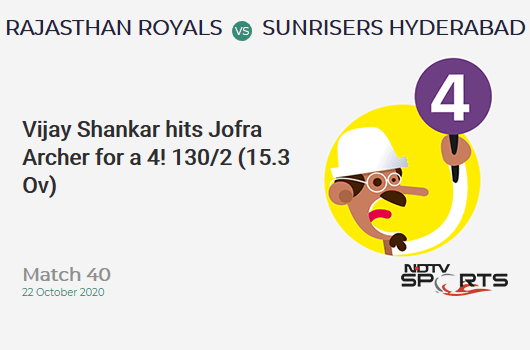 RR vs SRH: Match 40: Vijay Shankar hits Jofra Archer for a 4! Sunrisers Hyderabad 130/2 (15.3 Ov). Target: 155; RRR: 5.56