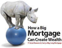 11 Great Reasons To Carry A Big Long Mortgage
