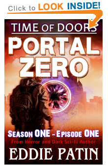 "Like EMP Survival, Horror, Guns, and Monsters?? Read ""Portal Zero"" - Time of Doors Episode One for FREE on Amazon!"