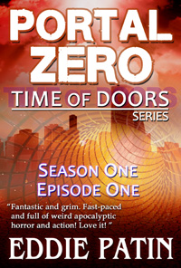 Portal Zero - Time of Doors Season 1 Episode 1 (Book 1) - Post Apocalypse EMP Survival - Dark Scifi Horror