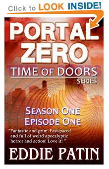 Read on Amazon NOW! - Portal Zero - Time of Doors Season 1 Episode 1 (Book 1) - Post Apocalypse EMP Survival - Dark Scifi Horror