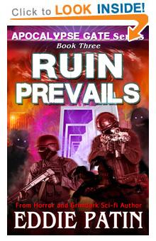"Like EMP Survival, Grimdark, Cosmic Horror, Guns, and Monsters?? Read ""Ruin Prevails"" - Apocalypse Gate Book Three on Amazon!"