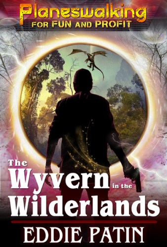 Coming Soon - The Wyvern in the Wilderlands - Planeswalking for Fun and Profit (Reality Rifters, Monster Hunters for Hire)