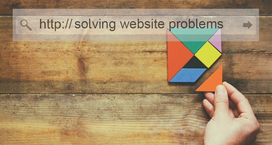 Is Your Website Creating or Solving Problems?