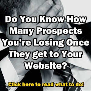 Do you know how many prospects you're losing once they get to your website?
