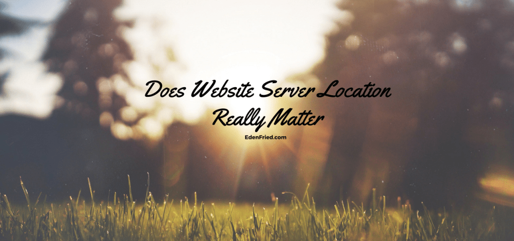 does-website-server-location-really-matter