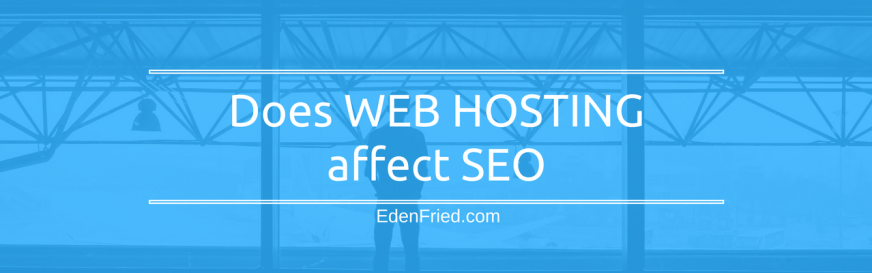 does web hosting affect seo