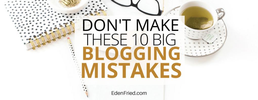 biggest blogging mistakes