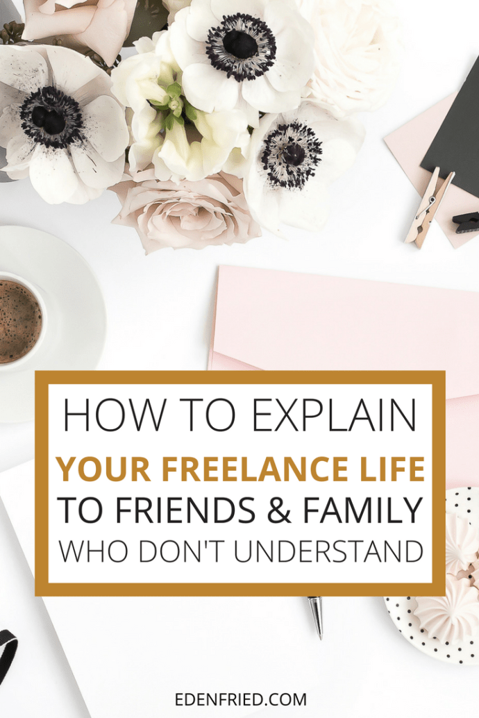 How to Explain You're a Freelancer to Friends and Family - learn these tips and tricks by guest poster Lois Sacks!