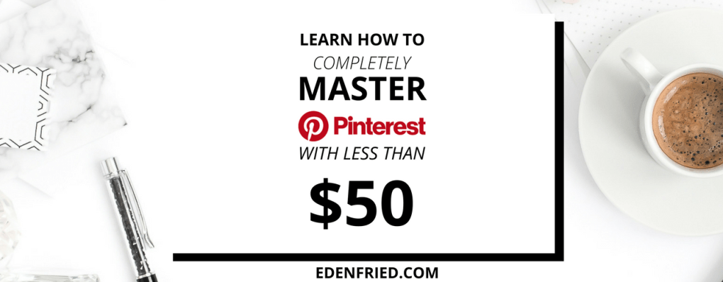 Learn how to use Pinterest with products under $50. Pinterest courses. Pinterest ebooks. Courses on Pinterest. Ebooks on Pinterest. Learn to use Pinterest. Learn Pinterest. Pinterest marketing. Pinterest affiliate marketing. - EdenFried.com